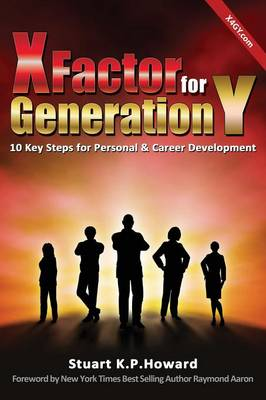 X Factor for Generation y: 10 Key Steps for Personal & Career Development (Paperback)