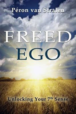Freed Ego: 7 Senses for Contributing (Paperback)