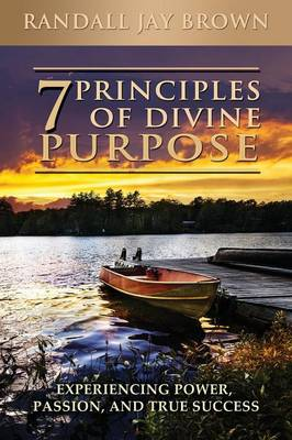 7 Principles of Divine Purpose (Paperback)