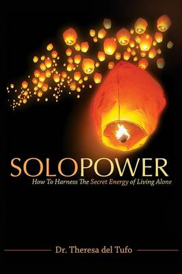 Solopower: How to Harness the Secret Energy of Living Alone (Paperback)
