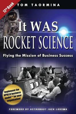 It Was Rocket Science: Flying the Mission of Business Success (Paperback)