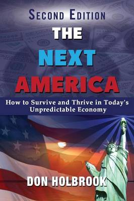 The Next America: How to Survive and Thrive in Today's Unpredictable Economy (Paperback)