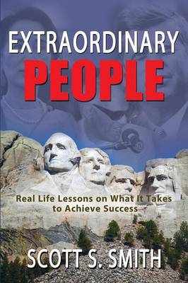 Extraordinary People: Real Life Lessons on What It Takes to Achieve Success (Paperback)