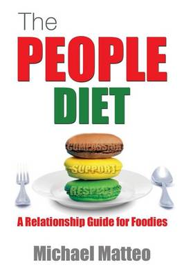 The People Diet: A Relationship Guide for Foodies (Paperback)