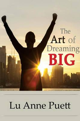 The Art of Dreaming Big (Paperback)