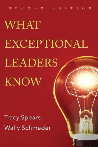 What Exceptional Leaders Know: High Impact Skills, Strategies & Ideas for Leaders (Paperback)