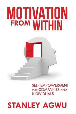 Motivation from Within: Self Empowerment for Companies and Individuals (Paperback)