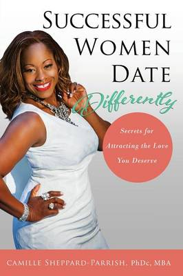 Successful Women Date Differently (Paperback)
