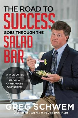 The Road To Success Goes Through the Salad Bar (Paperback)