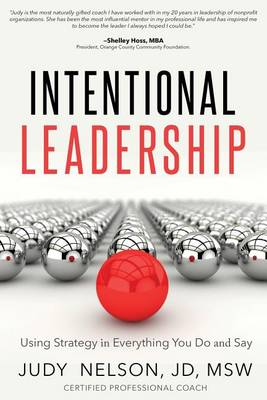 Intentional Leadership: Using Strategy in Everything You Do and Say (Paperback)