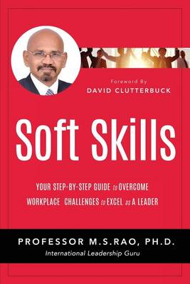 Soft Skills: Your Step by Step Guide to Overcome Workplace Challenges to Excel as a Leader (Paperback)