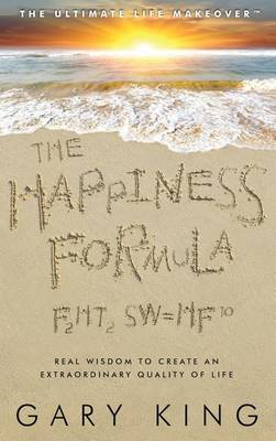 The Happiness Formula: The Ultimate Life Makeover (Hardback)