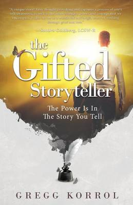 The Gifted Storyteller: The Power Is in the Story You Tell (Paperback)