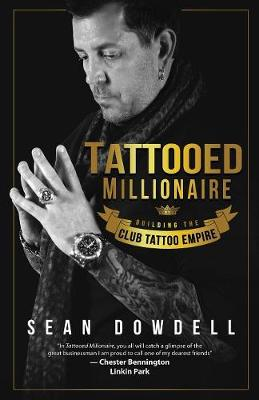 Tattooed Millionaire: Building the Club Tattoo Empire (Paperback)