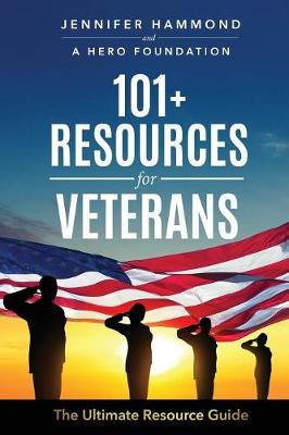 101+ Resources for Veterans: The Ultimate Resource Guide (Paperback)