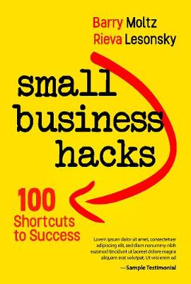 Small Business Hacks: 100 Shortcuts to Success (Paperback)