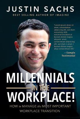 Millennials In the Workplace!: How to Manage the Most Important Workplace Transition (Paperback)