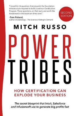 Power Tribes - How Certification Can Explode Your Business: How Certification Can Explode Your Business (Paperback)