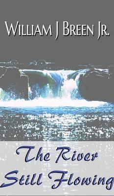 The River Still Flowing (Hardback)