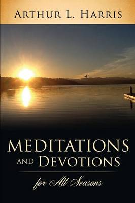 Meditations and Devotions for All Seasons (Paperback)