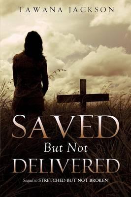 Saved But Not Delivered (Paperback)