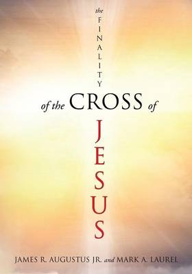 The Finality of the Cross of Jesus (Paperback)
