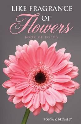 Like Fragrance of Flowers (Paperback)