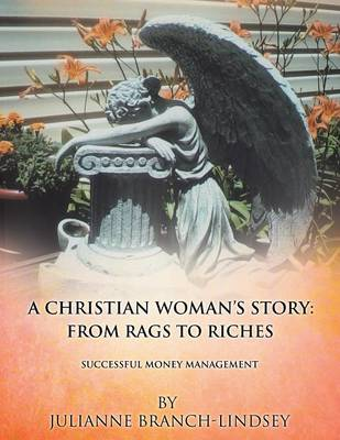 A Christian Woman's Story: From Rags to Riches (Paperback)
