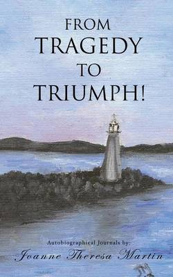 From Tragedy to Triumph! (Paperback)