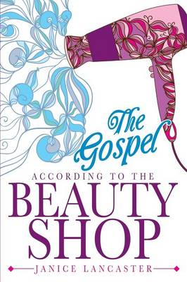 The Gospel According to the Beauty Shop (Paperback)