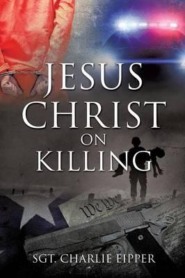 Jesus Christ on Killing (Paperback)