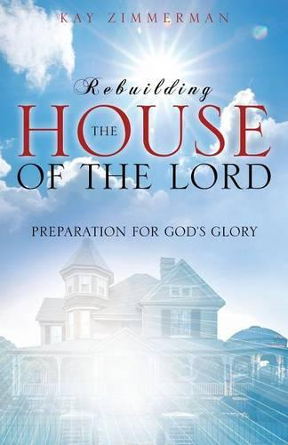 Rebuilding the House of the Lord (Paperback)