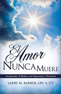 El Amor Nunca Muere (Paperback)