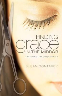 Finding Grace in the Mirror (Paperback)
