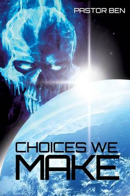Choices We Make (Paperback)