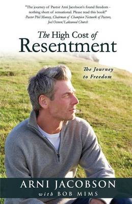 The High Cost of Resentment (Paperback)