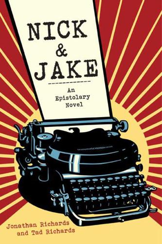 Nick and Jake: An Epistolary Novel (Paperback)