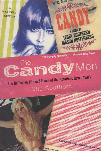 The Candy Men: The Rollicking Life and Times of the Notorious Novel Candy (Paperback)