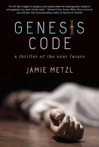 Genesis Code: A Thriller of the Near Future (Hardback)