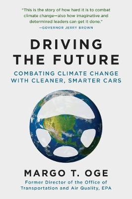 Driving the Future: Combating Climate Change with Cleaner, Smarter Cars (Paperback)
