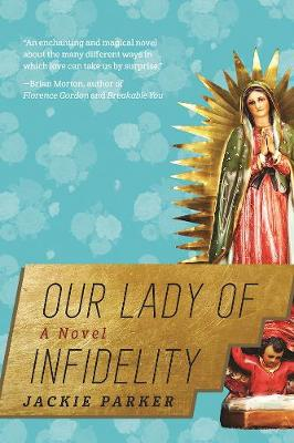 Our Lady of Infidelity: A Novel (Paperback)