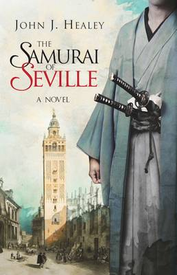 The Samurai of Seville: A Novel (Hardback)