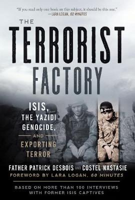 The Terrorist Factory: ISIS, the Yazidi Genocide, and Exporting Terror (Hardback)
