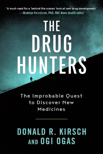 The Drug Hunters: The Improbable Quest to Discover New Medicines (Paperback)