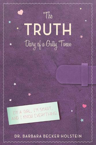 The Truth: Diary of a Gutsy Tween (Hardback)