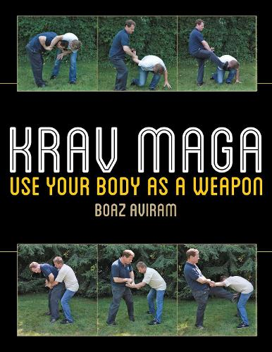Krav Maga: Use Your Body as a Weapon (Paperback)