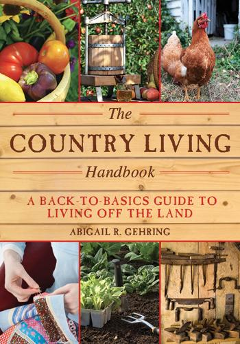 The Country Living Handbook: A Back-to-Basics Guide to Living Off the Land (Paperback)