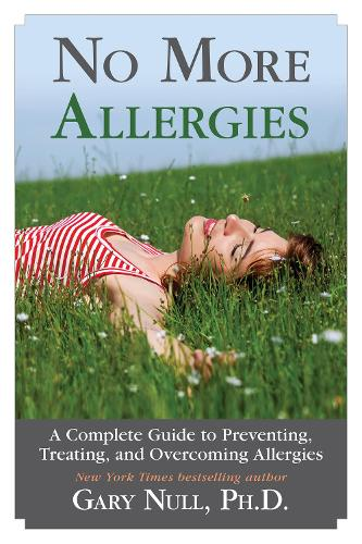 No More Allergies: A Complete Guide to Preventing, Treating, and Overcoming Allergies (Hardback)