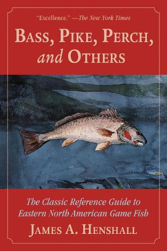 Bass, Pike, Perch and Others: The Classic Reference Guide to Eastern North American Game Fish (Paperback)