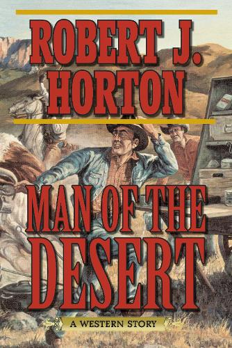 Man of the Desert: A Western Story (Paperback)